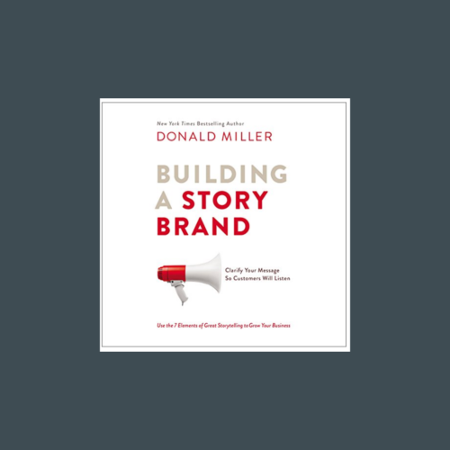 Building a Story Brand, by Donald Miller