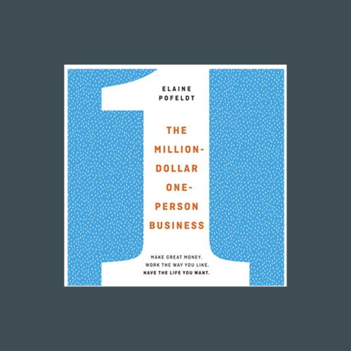 The Million-Dollar, One-Person Business, by Elaine Pofeldt