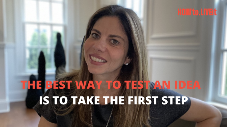 The Best Way to Test an Idea is to Take the First Step