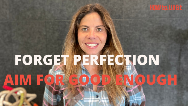 Forget Perfection, Aim for Good Enough