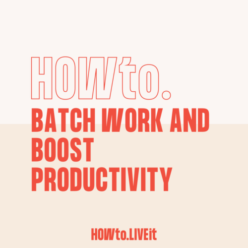 How to Batch Work and Boost Productivity