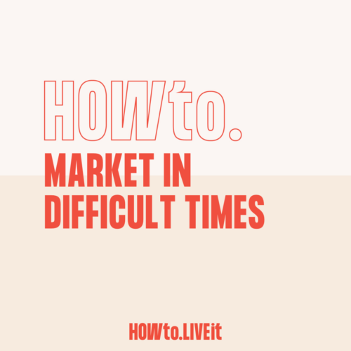 How to Market in Difficult Times