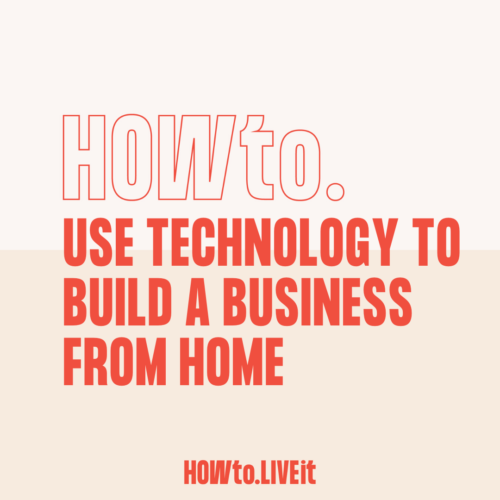 How to Use Technology to Build a Business from Home