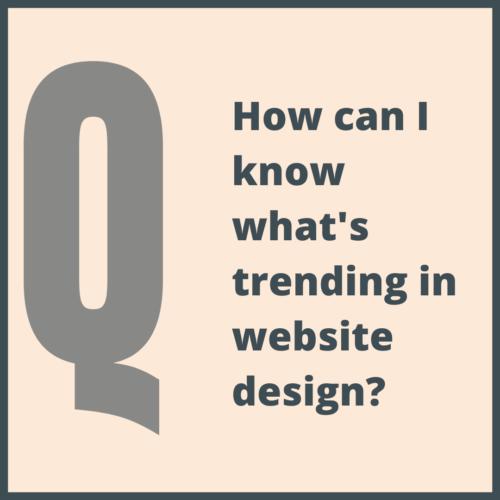 What's trending in website design?