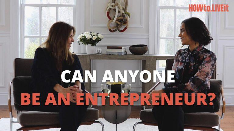 Can Anyone Be An Entrepreneur?